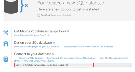 Your SQL Database server name will look like yourserver.database.windows.net,1433